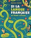 echange, troc Magali Favre - Si la langue française m'était contée