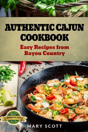 Authentic Cajun Cookbook: Easy Recipes from Bayou Country by Mary Scott