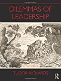 img - for By Tudor Rickards Dilemmas of Leadership (2nd Second Edition) [Paperback] book / textbook / text book