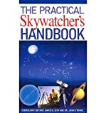 The Practical Skywatcher's Handbook. by David H. Levy, John O'Byrne (1408157462) by Levy, David H.
