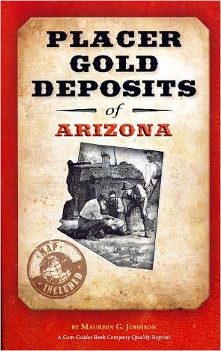 Placer Gold Deposits of Arizona