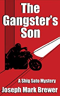 The Gangster's Son: A Shig Sato Crime Thriller by Joseph Mark Brewer ebook deal