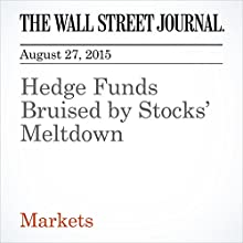 Hedge Funds Bruised by Stocks' Meltdown (       UNABRIDGED) by Rob Copeland Narrated by Alexander Quincy