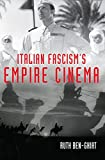 Italian Fascism's Empire Cinema