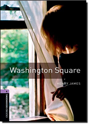 Oxford Bookworms Library: Stage 4: Washington Square: 1400 Headwords (Oxford Bookworms ELT)