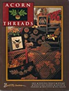 Acorn Threads by Renee Nanneman