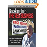 Breaking Into The REO Business: How I Went From Bankruptcy To $7.2 Million In 7 Years While Making Friends