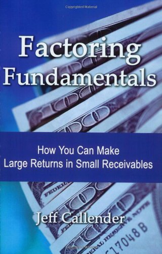 Factoring Fundamentals: How You Can Make Large Returns in Small Receivables