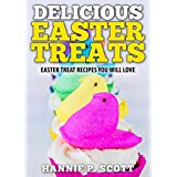 """Quick Easy Recipes: Delicious Easter Treats: Easter Treat Recipes You Will Love! (Quick and Easy Cooking Series) (Kindle Edition)By Hannie P. Scott        Buy new: $0.99        First tagged """"cookbook"""" by HPZ"""