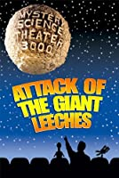 Mystery Science Theater 3000: Attack of the Giant Leeches