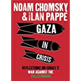 Gaza in Crisis: Reflections on Israel's War Against the Palestiniansby Noam Chomsky