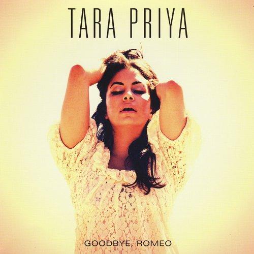 Tara Priya - Goodbye Romeo