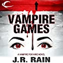 Vampire Games: Vampire for Hire, Book 6 Audiobook by J. R. Rain Narrated by Dina Pearlman
