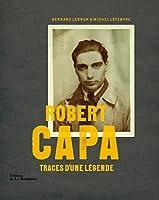 Robert Capa : Traces d'une légende