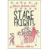 Stage Fright! (Daisy Drama Club)by Belinda Roberts