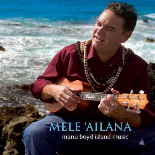 Mele 'Ailana Manu Boyd Island Music