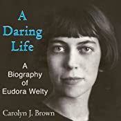 A Daring Life: A Biography of Eudora Welty | [Carolyn J. Brown]