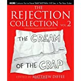 The Rejection Collection Vol. 2: The Cream of the Crap ~ Matthew Diffee