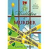 Mistletoe & Murder (The Presley Thurman Mysteries Book 4) ~ Laina Turner