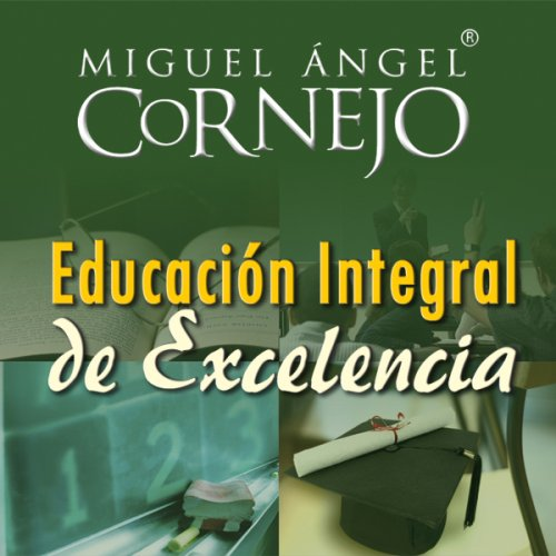 ... Education of Excellence] (Audible Audio Edition): Miguel Angel Cornejo Audible