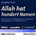Allah hat hundert Namen Hörspiel von Günter Eich Gesprochen von: Carl-Heinz Schroth, Ursula Langrock, Friedrich Domin, Ludwig Thiesen, Paul Dättel