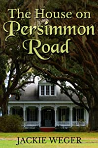(FREE on 7/24) The House On Persimmon Road by Jackie Weger - http://eBooksHabit.com