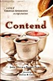 img - for Contend: A Survey of Christian Apologetics on a High School Level book / textbook / text book