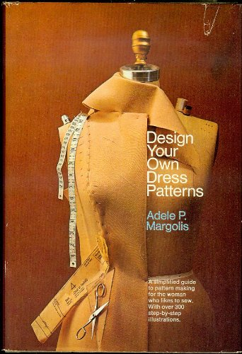 Design Your Own Dress Patterns: A Primer In Pattern Making For Women Who Like To Sew front-977414