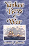Yankee Boys of War (1592868797) by Steven L. Troncale