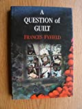 A Question of Guilt (043427206X) by Fyfield, Frances