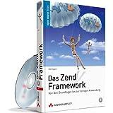 """Das Zend Framework: Von den Grundlagen bis zur fertigen Anwendung (Open Source Library)von """"Ralf Eggert"""""""