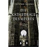 """Die Kathedrale des Meeresvon """"Ildefonso Falcones"""""""
