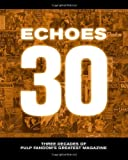 Echoes 30: Three Decades of Pulp Fandom's Greatest Magazine (1618270796) by Johnson, Tom