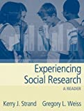 img - for Experiencing Social Research: A Reader 1st edition by Strand, Kerry J., Weiss, Gregory L. (2004) Paperback book / textbook / text book