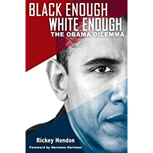 Black Enough/White Enough: The Obama Dilemma (English and English Edition)