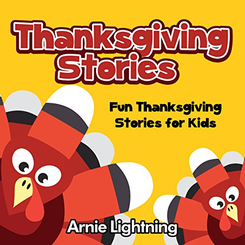 Arnie Lightning - Thanksgiving Story Book + Thanksgiving Jokes: Fun Thanksgiving Stories for Kids, Beginner Readers, and the Entire Family (Thanksgiving Story Books for Kids)