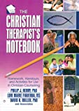 img - for Christian Therapist's Notebook: Homework, Handouts, and Activities for Use in Christian Counseling book / textbook / text book