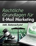 Rechtliche Grundlagen für E-Mail Marketing: