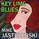 Key Lime Blues: A Wes Darling Mystery Audiobook by Mike Jastrzebski Narrated by Kevin Pierce