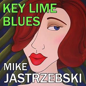 Key Lime Blues: A Wes Darling Mystery | [Mike Jastrzebski]