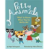 Potty Animals: What to Know When You've Gotta Go!by Hope Vestergaard