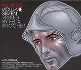 echange, troc Compilation, Felix Krocher - Palazzo / Vol.7