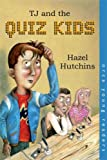 TJ and the Quiz Kids (Orca Young Readers) (1551437317) by Hazel Hutchins