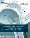 img - for Mastering AutoCAD 2013 and AutoCAD LT 2013 1st (first) Edition by Omura, George published by Sybex (2012) book / textbook / text book