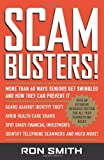 Scambusters!: More than 60 Ways Seniors Get Swindled and How They Can Prevent It (0061120235) by Smith, Ron