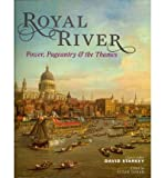 img - for [(Royal River: Power, Pageantry & the Thames )] [Author: David Starkey] [May-2012] book / textbook / text book