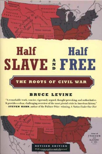 Half Slave and Half Free, Revised Edition: The Roots of...