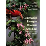 Conservation Biology of Hawaiian Forest Birds: Implications for Island Avifauna ~ Carter T. Atkinson