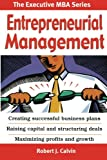 img - for Entrepreneurial Management: Creating successful business plans Raising capital and structuring deals Maximizing profits and growth book / textbook / text book