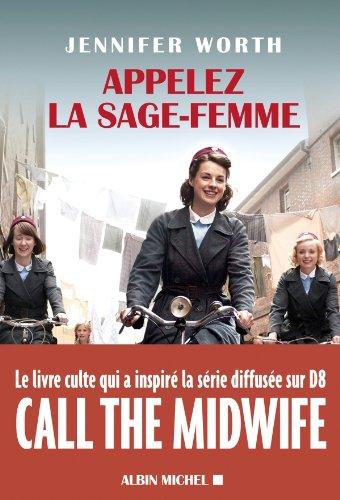 Jennifer Worth - Appelez la sage-femme (ESSAIS DOC.)